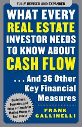 What Every Real Estate Investor Needs To Know About Cash Flow And 36 Other Key Financial Measures Book PDF