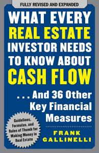 What Every Real Estate Investor Needs to Know About Cash Flow    And 36 Other Key Financial Measures Book