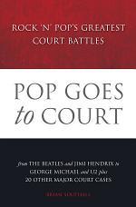 Pop Goes to Court: Rock 'N' Pop's Greatest Court Battles