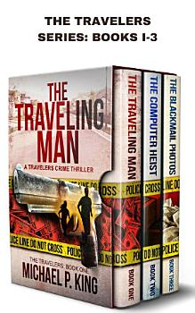 The Travelers Series Books 1 3  The Traveling Man  The Computer Heist  and The Blackmail Photos PDF