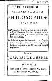 De consensu veteris et novæ philosophiæ libri duo, etc