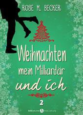 Weihnachten, mein Milliardär und ich - 2