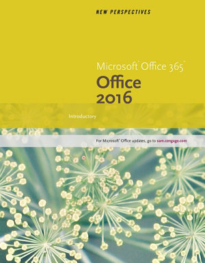 New Perspectives Microsoft Office 365 Office 2016 Introductory Spiral Bound Version