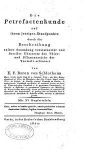 Die Petrefactenkunde auf ihrem jetzigen Standpunkte durch die Beschreibung: seiner Sammlung versteinerter und fossiler überreste des thier- und pflanzenreichs