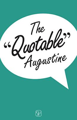 The Quotable Augustine