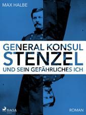 Generalkonsul Stenzel und sein gefährliches Ich