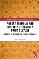 Robert Seymour And Nineteenth Century Print Culture Book PDF