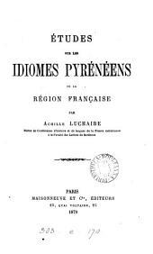 Etudes sur les idiomes pyrénéens de la région française