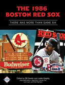The 1986 Boston Red Sox: There Was More Than Game Six