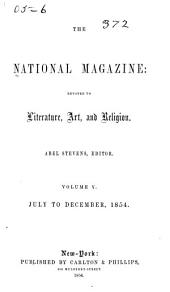 The National Magazine: Devoted to Literature, Art, and Religion, Volume 5