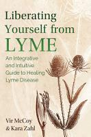 Liberating Yourself from Lyme PDF
