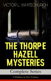 THE THORPE HAZELL MYSTERIES – Complete Series: 9 Thrillers in One Volume: Peter Crane's Cigars, The Affair of the Corridor Express, How the Bank Was Saved, The Affair of the German Dispatch-Box, The Adventure of the Pilot Engine and The Stolen Necklace and more