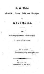 Geschichte, Lehren, Geist u. Aussichten des Papstthums: Erste von der evangelischen Alliance gekrönte Preisschrift in deutscher Bearbeitung