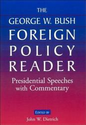 The George W Bush Foreign Policy Reader Book PDF
