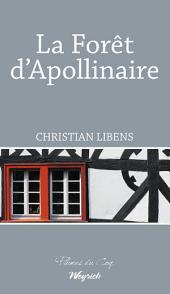 La Forêt d'Apollinaire: Roman historique et biographique
