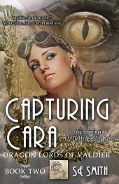 Capturing Cara: Dragon Lords of Valdier Book 2