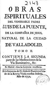 Obras espirituales del venerable padre Luis de la Puente, de la Compañía de Jesus ...: Volumen 2