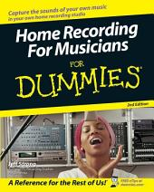 Home Recording For Musicians For Dummies: Edition 2