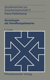 Soziologie als Handlungstheorie: Ausgabe 2