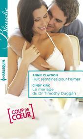 Huit semaines pour t'aimer - Le mariage du Dr Timothy Duggan
