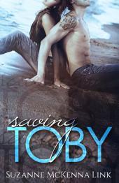 Saving Toby: Toby & Claudia Book 1
