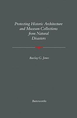 Protecting Historic Architecture and Museum Collections from Natural Disasters PDF