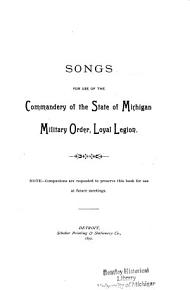 Songs for Use of the Commandery of the State of Michigan  Military Order  Loyal Legion     PDF