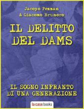 Il delitto del DAMS: il sogno infranto di una generazione