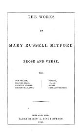 The Works of Mary Russell Mitford: Prose and Verse ...