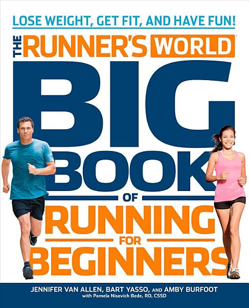 The Runners World Big Book Of Running For Beginners