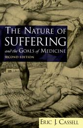 The Nature of Suffering and the Goals of Medicine: Edition 2