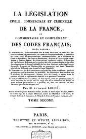 La législation civile, commerciale et criminelle de la France, ou Commentaire et complément des Codes Français ...: Volume2