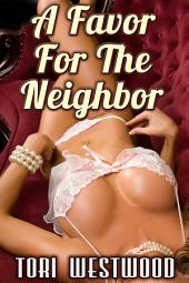 A Favor For The Neighbor (MILF Erotica Age Gap Erotica)