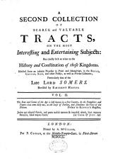 A Collection of Scarce and Valuable Tracts, on the Most Interesting and Entertaining Subjects: But Chiefly Such as Relate to the History and Constitution of These Kingdoms, Volume 6
