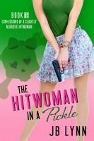 The Hitwoman in a Pickle PDF