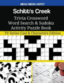 Schitt's Creek Trivia Crossword Word Search and Sudoku Activity Puzzle Book