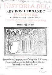Historia del Rey don Hernando el Catholico: de las empresas y ligas de Italia, Volumen 5