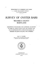 Survey of Oyster Bars, Wicomico County, Maryland: Description of Boundaries and Landmarks and Report of Work of United States Coast and Geodetic Survey in Cooperation with United States Bureau of Fisheries and Maryland Shell Fish Commission