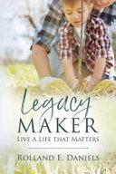 Legacy Maker  Live a Life That Matters PDF
