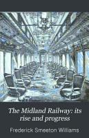 The Midland Railway  Its Rise and Progress PDF