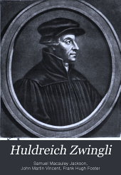 Huldreich Zwingli, the Reformer of German Switzerland