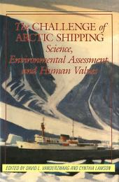 Challenge of Arctic Shipping: Science, Environmental Assessment, and Human Values