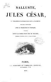 Salluste, Jules César, C. Velléius Paterculus et A. Florus: oeuvres complètes avec la traduction en Français