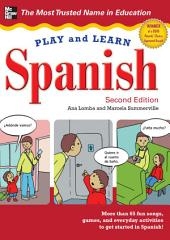 Play and Learn Spanish, 2nd Edition: Edition 2