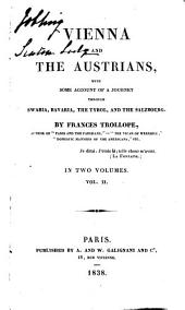 Vienna and the Austrians; with some account of a journey through Swabia, Bavaria, the Tyrol, and the Salzbourg