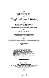 The Beauties of England and Wales, Or, Delineations, Topographical, Historical, and Descriptive, of Each County: Bedfordshire ; Berkshire ; Buckinghamshire