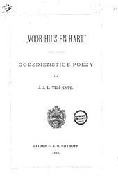 """""""Voor huis en hart"""": godsdienstige poëzy van J. J. L. ten Kate"""