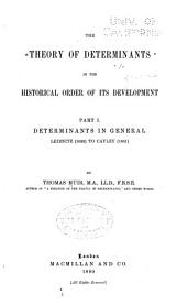 The Theory of Determinants in the Historical Order of Development: Volume 1