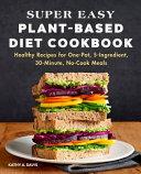 Super Easy Plant-Based Diet Cookbook