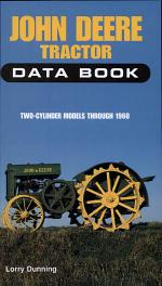 John Deere Tractor Data Book : Two-Cylinder Models Through 1960